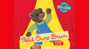 Petit Ours Brun + Peppa Pig  + Holiday On Ice