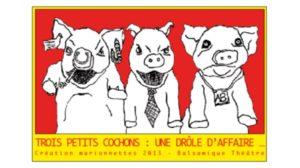 Festival Têtes de bois : Trois petits cochons