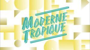 Moderne tropique