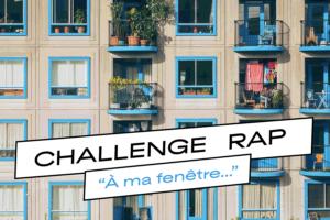Challenge rap à ma fenêtre